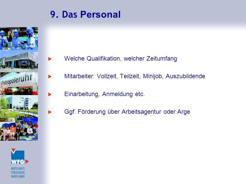 9. Das Personal Welche Qualifikation, welcher Zeitumfang