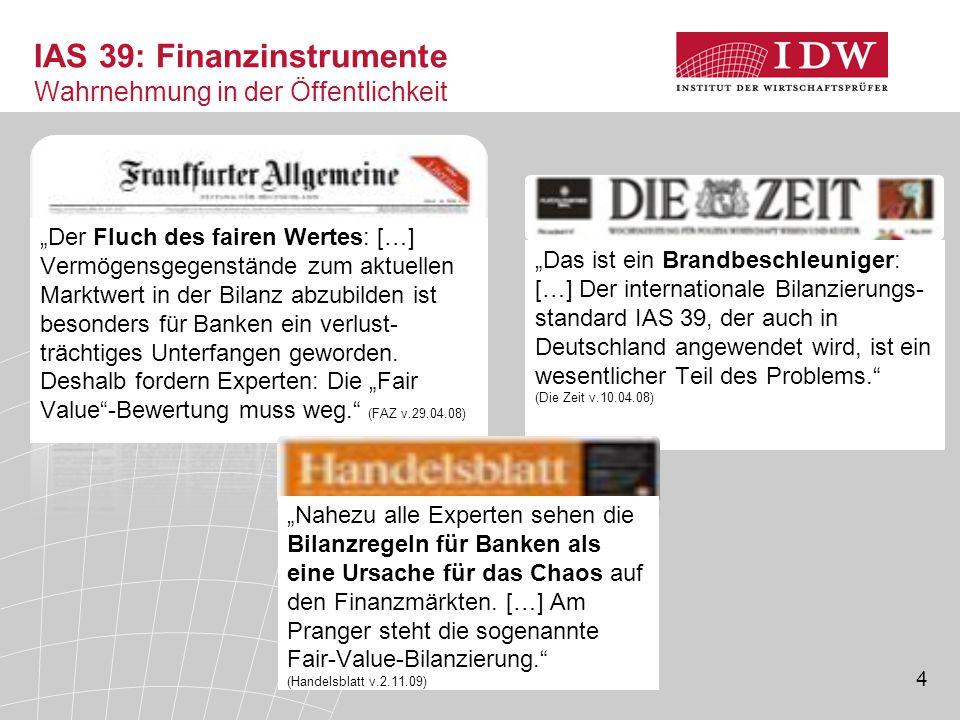 IAS 39: Finanzinstrumente Wahrnehmung in der Öffentlichkeit