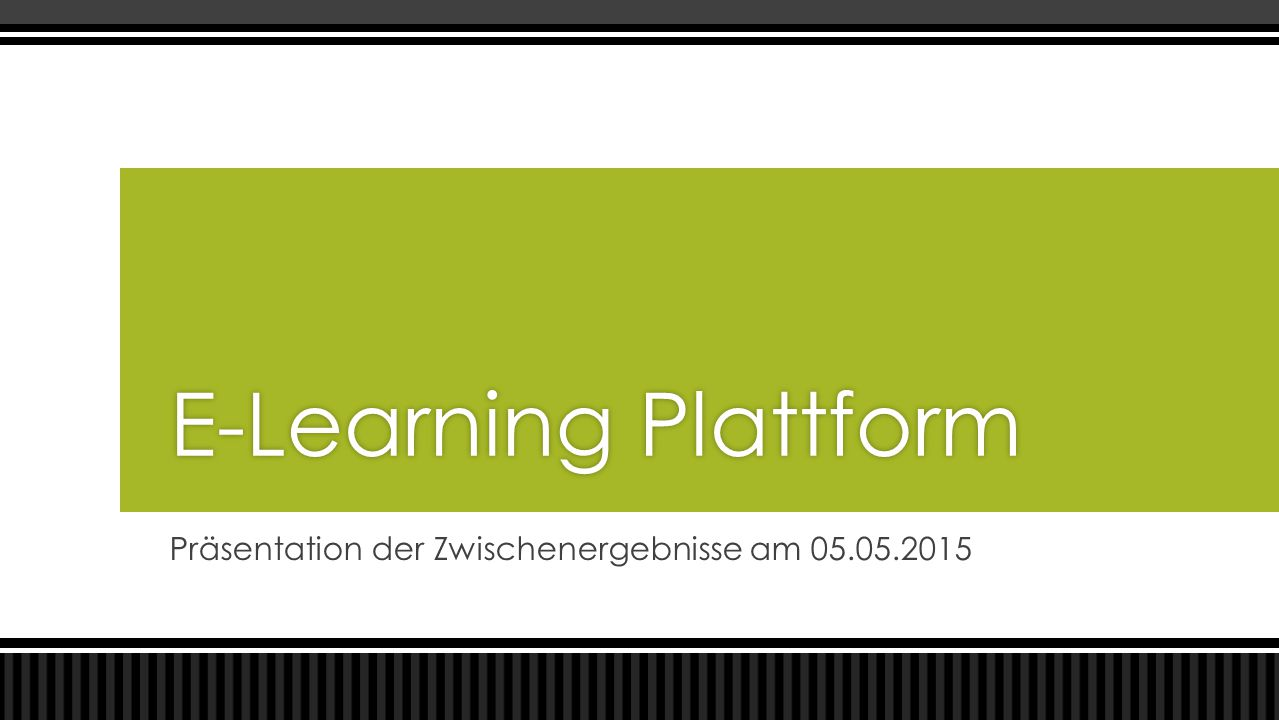 Präsentation der Zwischenergebnisse am 05.05.2015