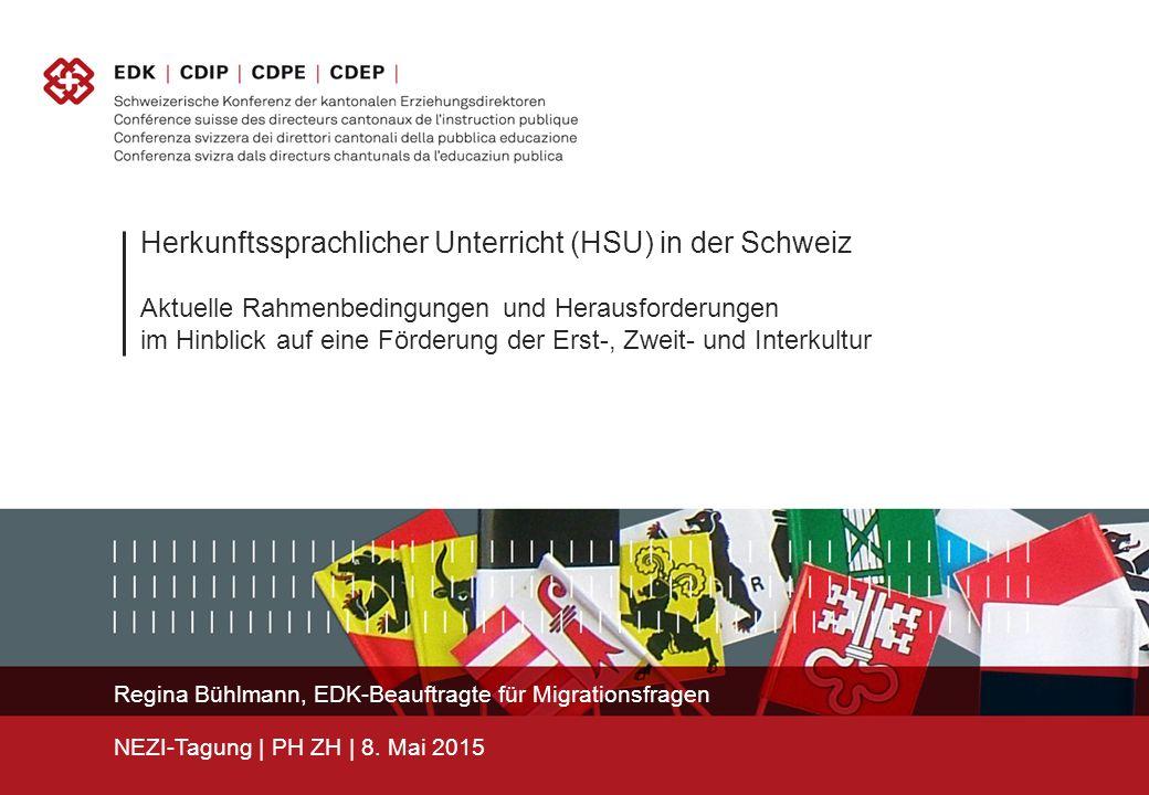 Herkunftssprachlicher Unterricht (HSU) in der Schweiz Aktuelle Rahmenbedingungen und Herausforderungen im Hinblick auf eine Förderung der Erst-, Zweit- und Interkultur