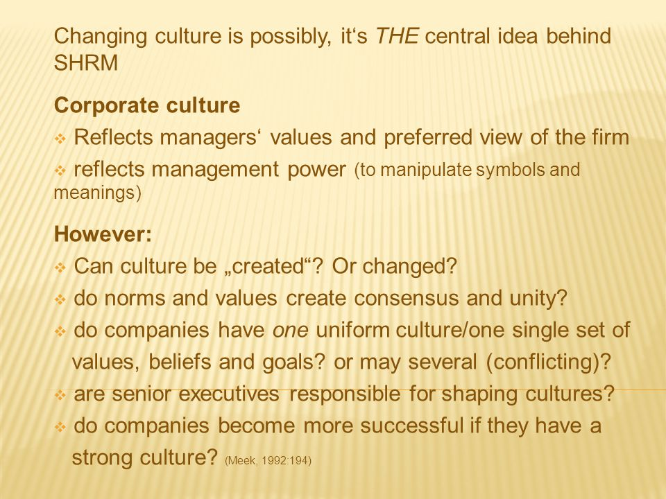 Changing culture is possibly, it's THE central idea behind SHRM