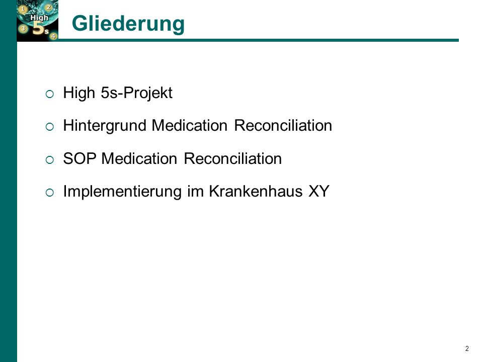 Gliederung High 5s-Projekt Hintergrund Medication Reconciliation