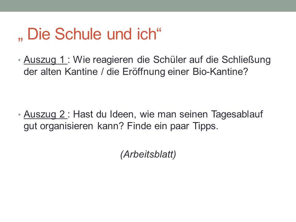 """"""" Die Schule und ich Auszug 1 : Wie reagieren die Schüler auf die Schließung der alten Kantine / die Eröffnung einer Bio-Kantine"""