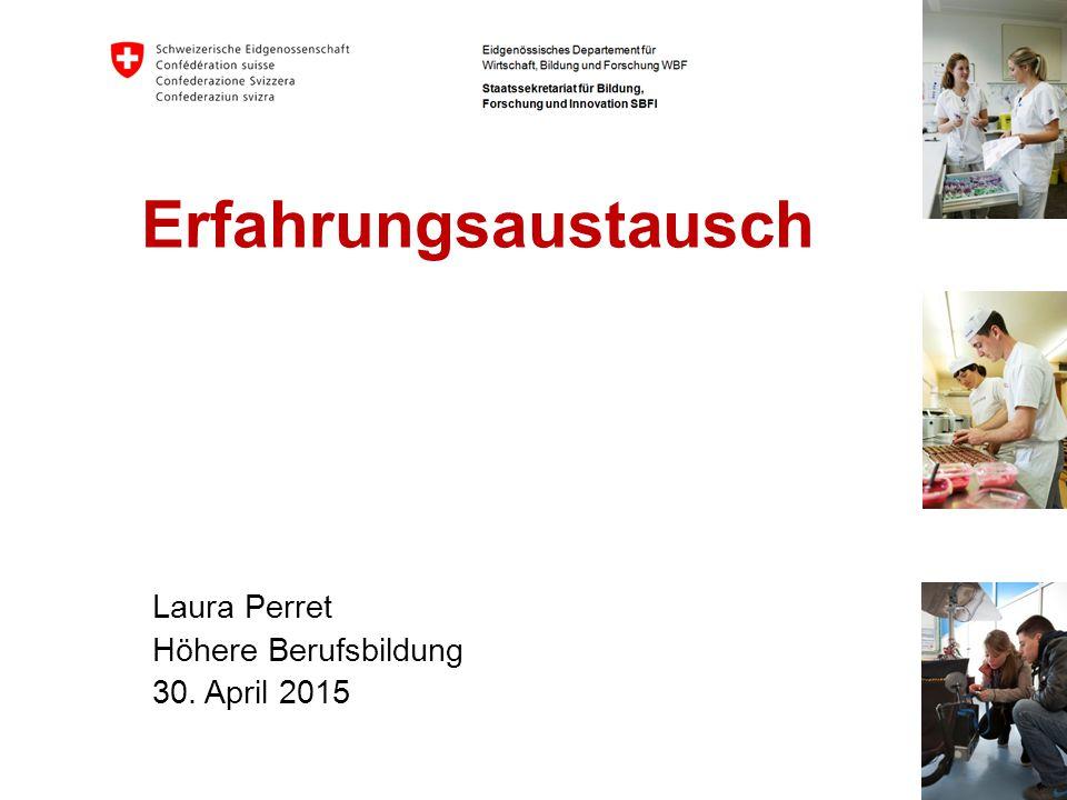 Erfahrungsaustausch Laura Perret Höhere Berufsbildung 30. April 2015