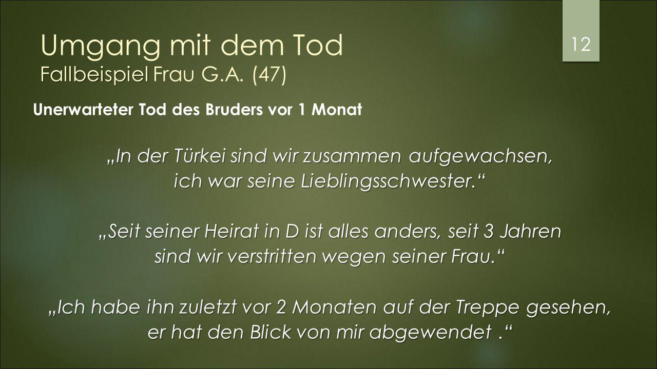 Umgang mit dem Tod Fallbeispiel Frau G.A. (47)