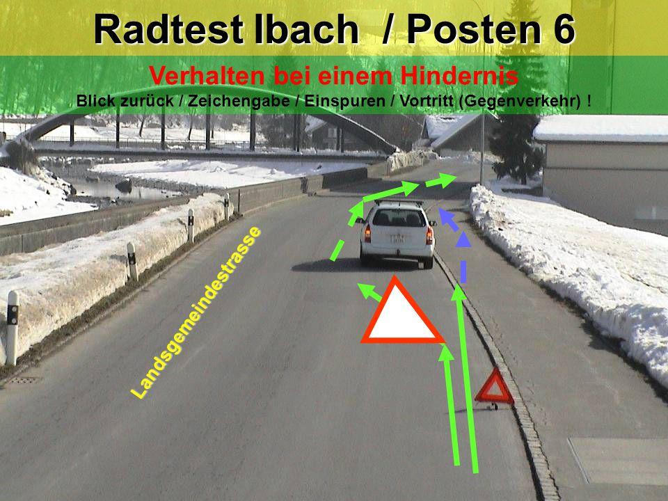Radtest Ibach / Posten 6 Verhalten bei einem Hindernis Blick zurück / Zeichengabe / Einspuren / Vortritt (Gegenverkehr) !