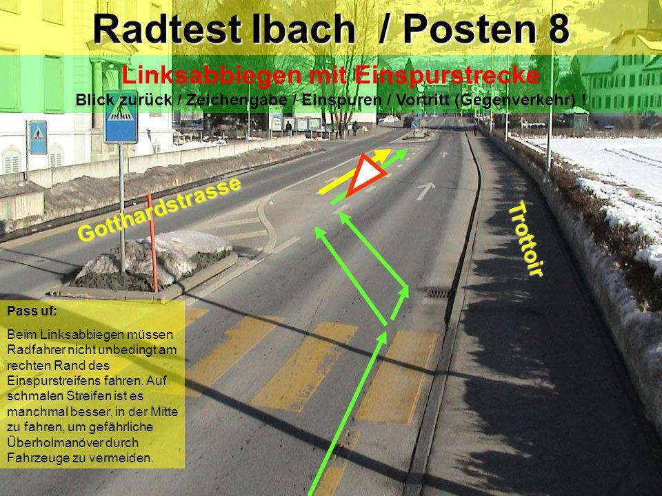 Radtest Ibach / Posten 8 Linksabbiegen mit Einspurstrecke Blick zurück / Zeichengabe / Einspuren / Vortritt (Gegenverkehr) !