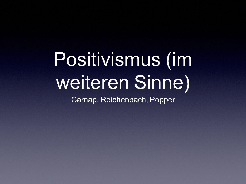 Positivismus (im weiteren Sinne)