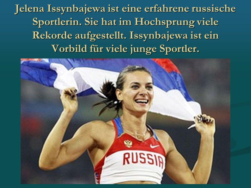 Jelena Issynbajewa ist eine erfahrene russische Sportlerin