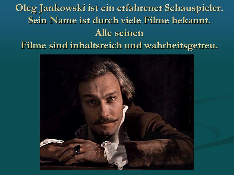Oleg Jankowski ist ein erfahrener Schauspieler