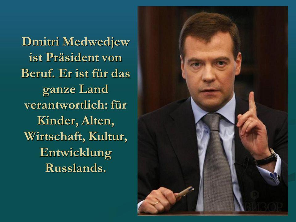 Dmitri Medwedjew ist Präsident von Beruf