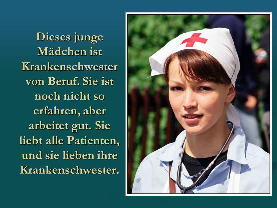 Dieses junge Mädchen ist Krankenschwester von Beruf