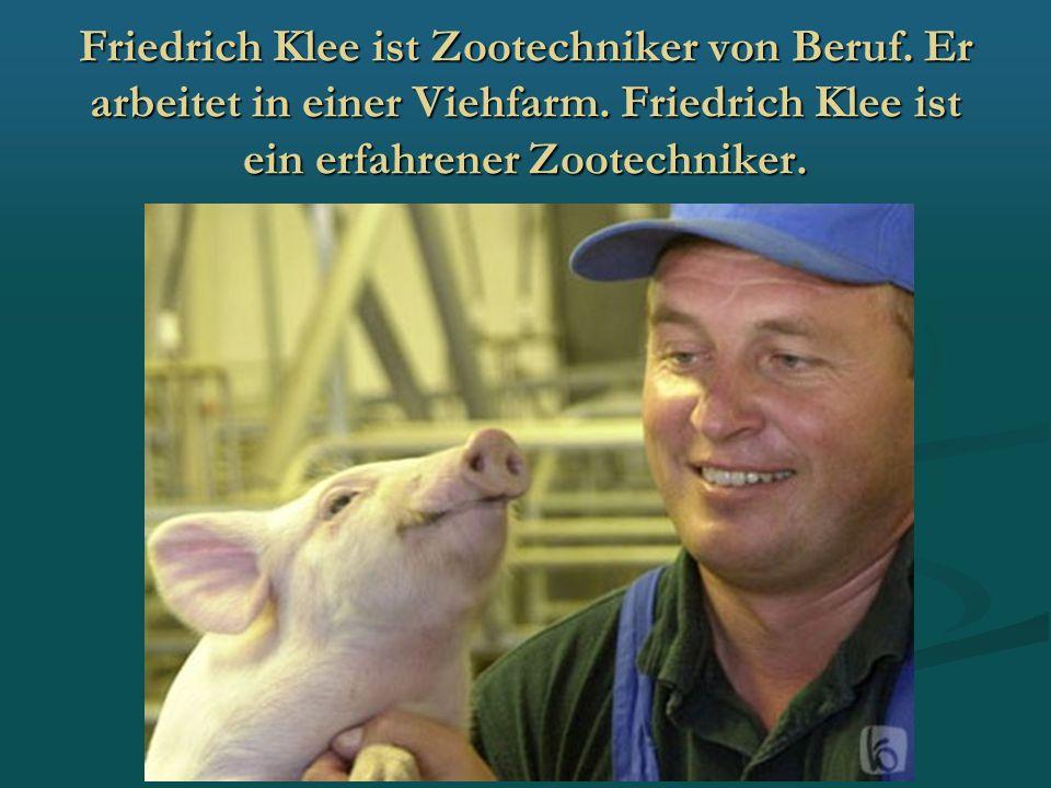Friedrich Klee ist Zootechniker von Beruf