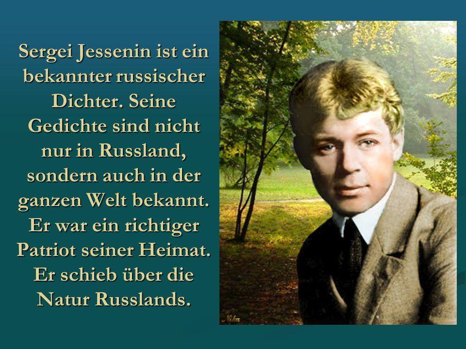 Sergei Jessenin ist ein bekannter russischer Dichter