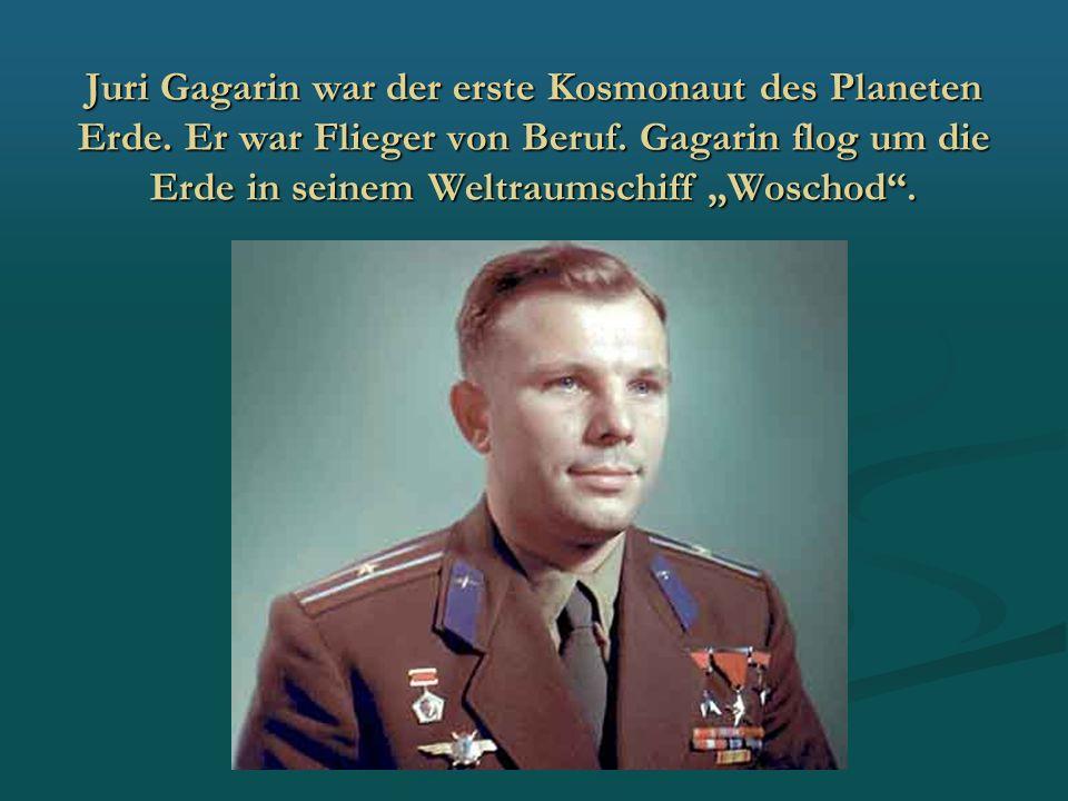 Juri Gagarin war der erste Kosmonaut des Planeten Erde