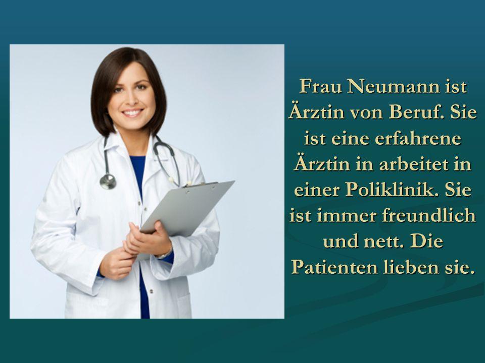 Frau Neumann ist Ärztin von Beruf