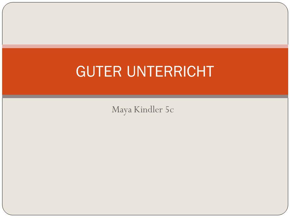 GUTER UNTERRICHT Maya Kindler 5c