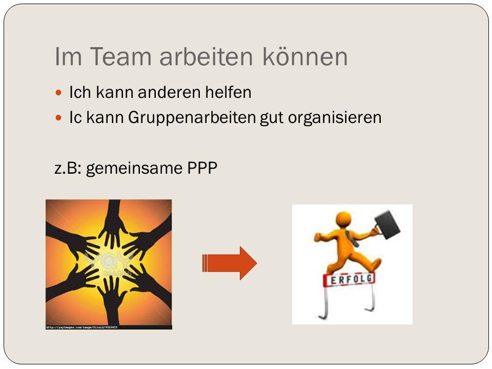 Im Team arbeiten können