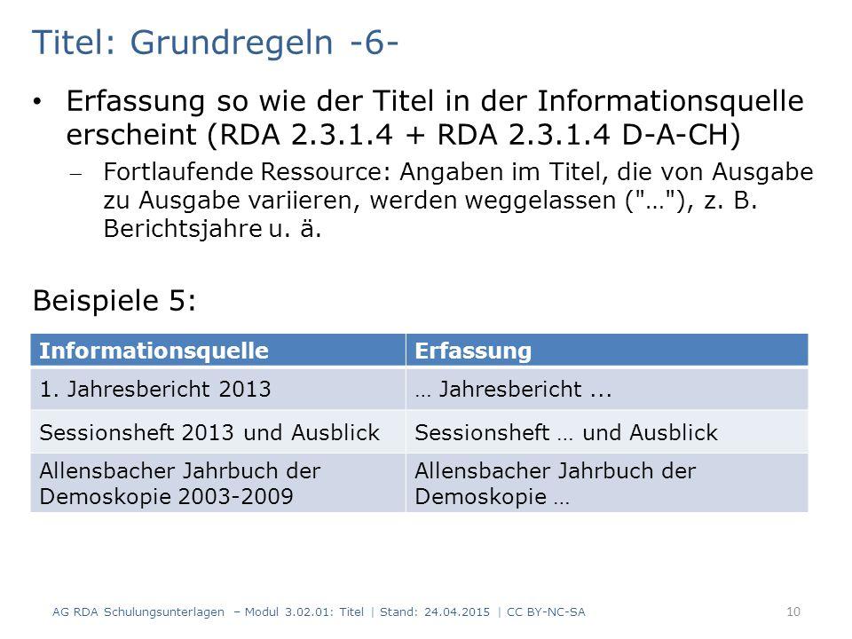 Titel: Grundregeln -6- Erfassung so wie der Titel in der Informationsquelle erscheint (RDA 2.3.1.4 + RDA 2.3.1.4 D-A-CH)