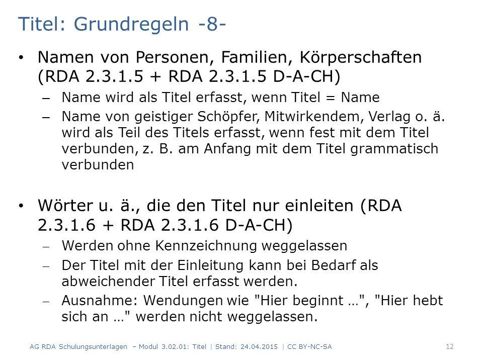 Titel: Grundregeln -8- Namen von Personen, Familien, Körperschaften (RDA 2.3.1.5 + RDA 2.3.1.5 D-A-CH)
