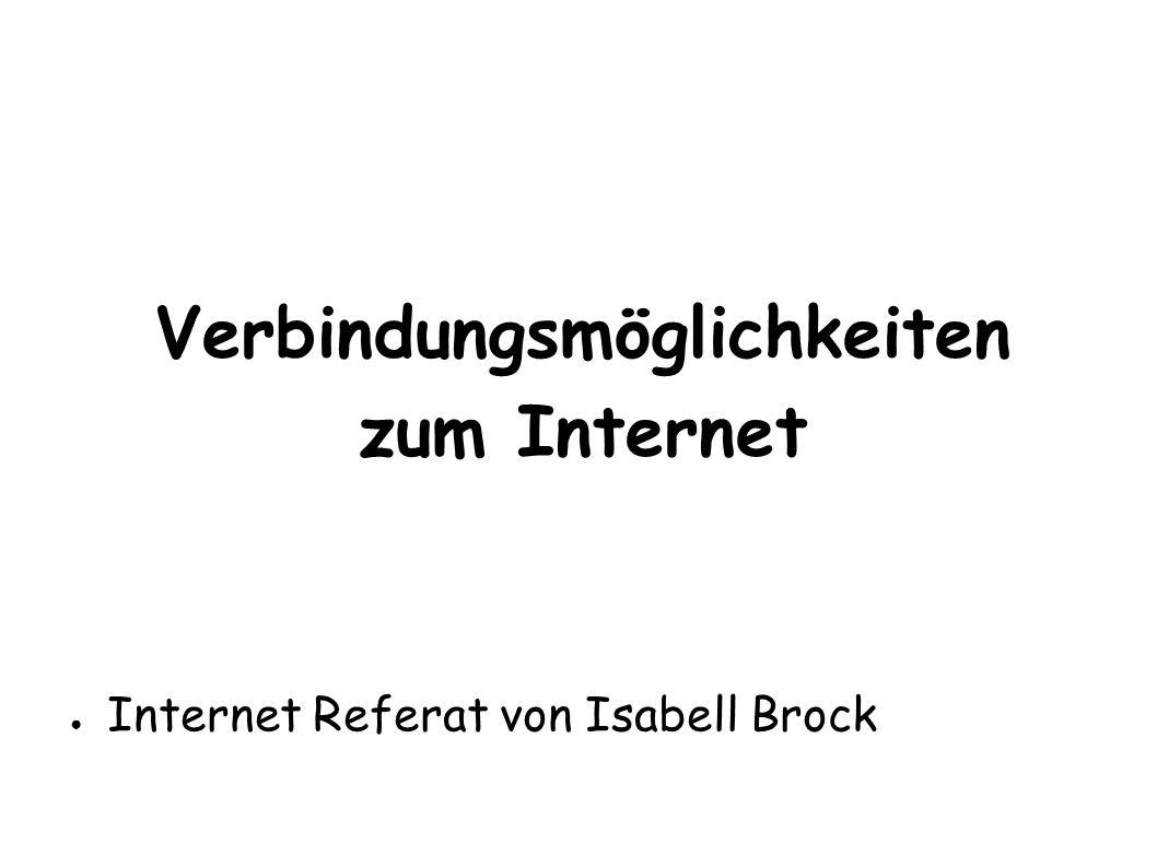 Verbindungsmöglichkeiten zum Internet