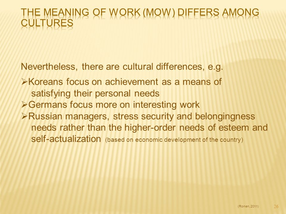 The Meaning of Work (MOW) differs among cultures