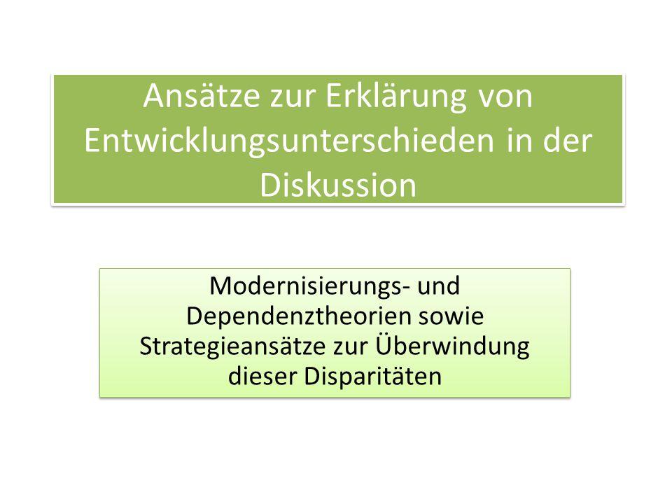 Ansätze zur Erklärung von Entwicklungsunterschieden in der Diskussion