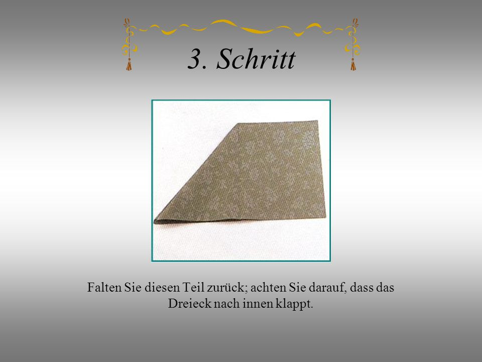 3. Schritt Falten Sie diesen Teil zurück; achten Sie darauf, dass das Dreieck nach innen klappt.