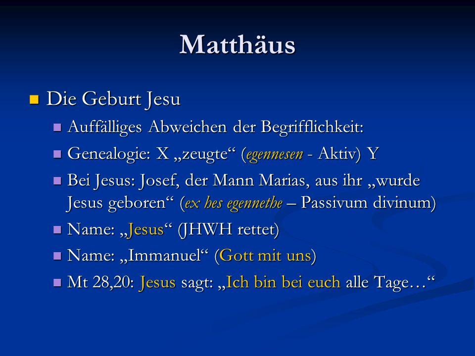 Matthäus Die Geburt Jesu Auffälliges Abweichen der Begrifflichkeit: