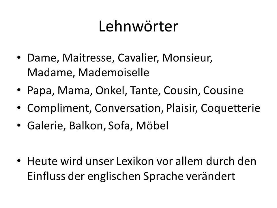 Lehnwörter Dame, Maitresse, Cavalier, Monsieur, Madame, Mademoiselle