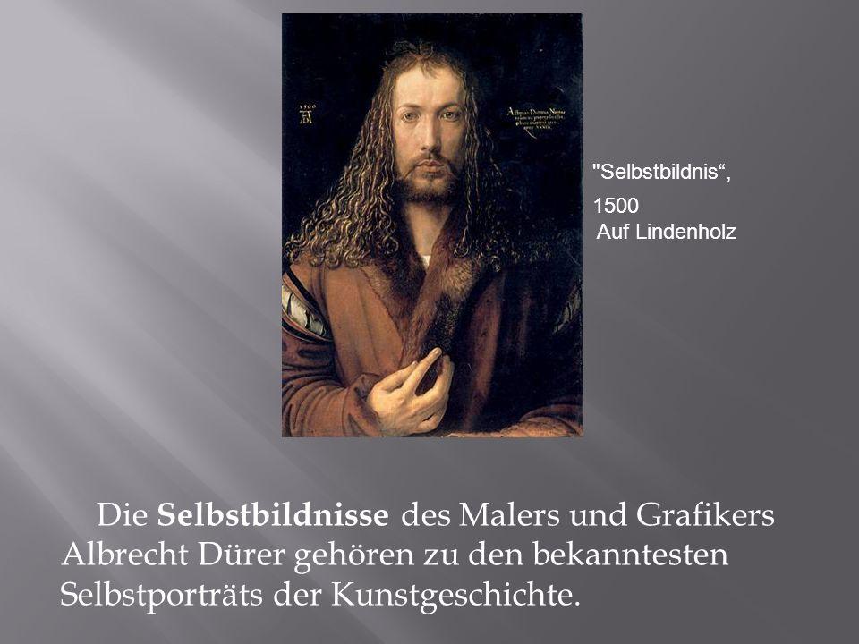 Selbstbildnis , 1500. Auf Lindenholz.