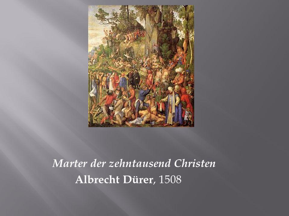 Marter der zehntausend Christen Albrecht Dürer, 1508