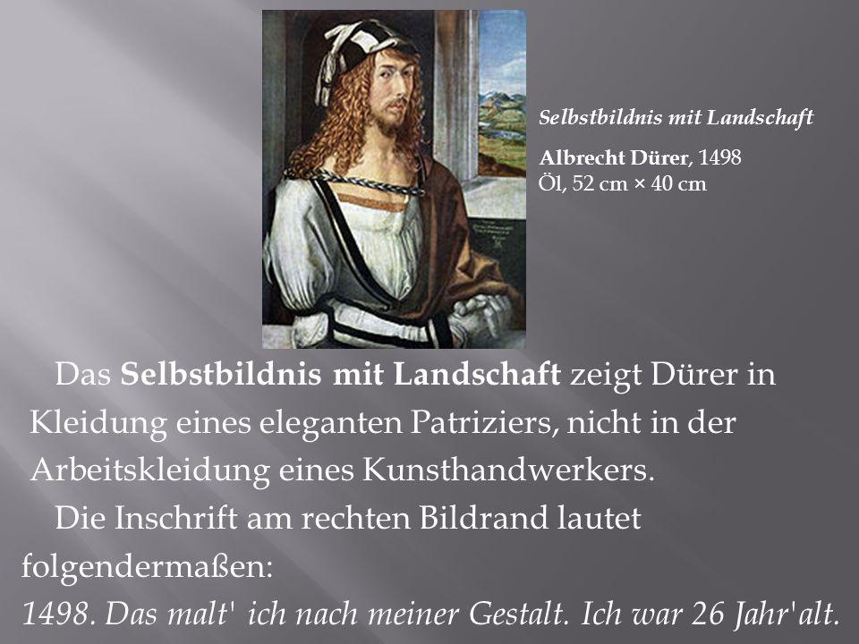 Das Selbstbildnis mit Landschaft zeigt Dürer in