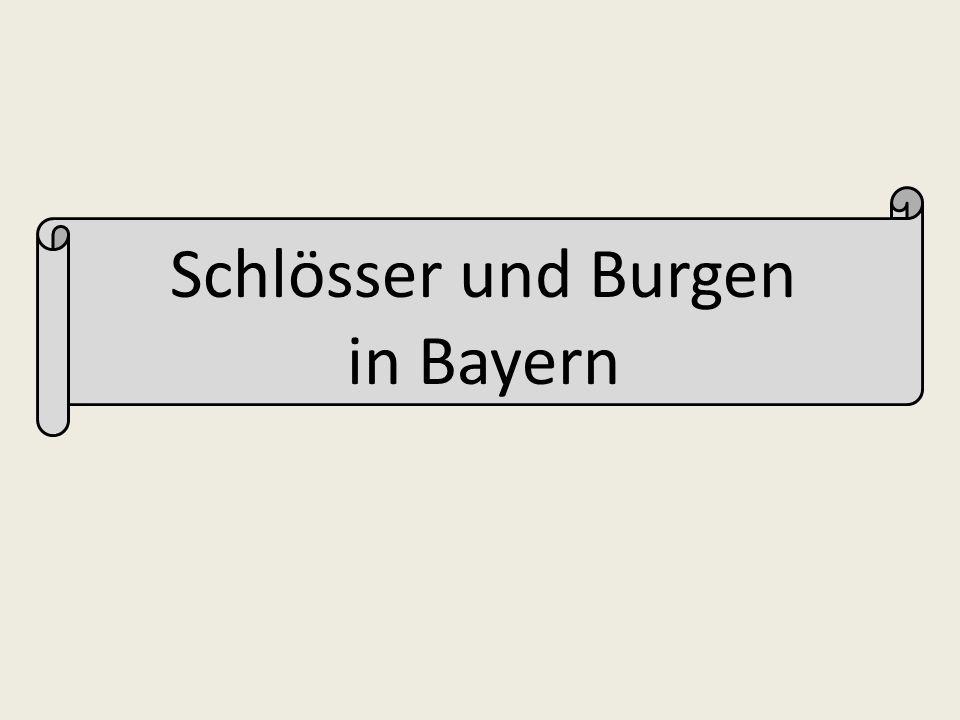 Schlösser und Burgen in Bayern