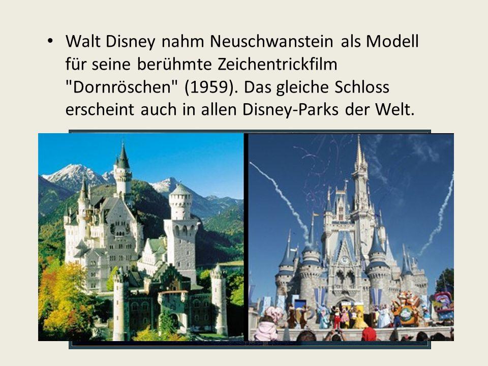 Walt Disney nahm Neuschwanstein als Modell für seine berühmte Zeichentrickfilm Dornröschen (1959).