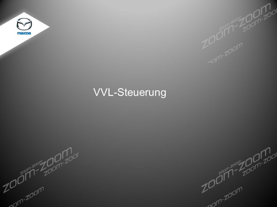VVL-Steuerung DEV.FXX Storyboard Development Course Name: Mazda5 WBT