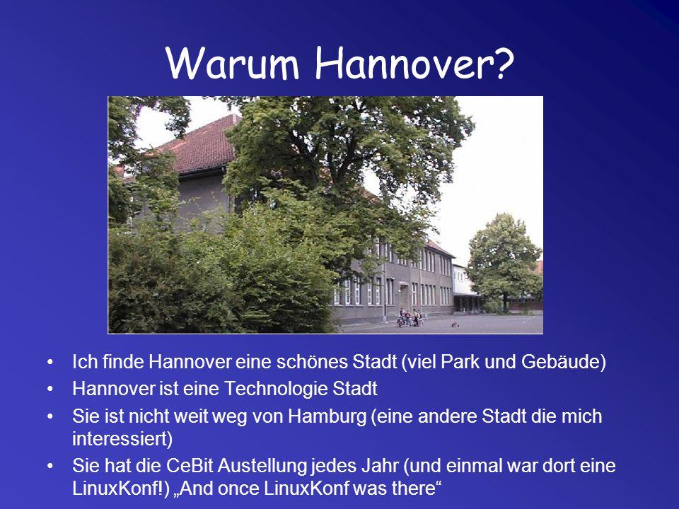 Warum Hannover Ich finde Hannover eine schönes Stadt (viel Park und Gebäude) Hannover ist eine Technologie Stadt.