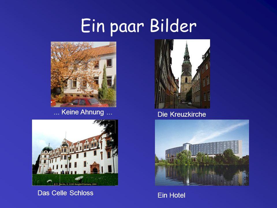 Ein paar Bilder ... Keine Ahnung ... Die Kreuzkirche Das Celle Schloss