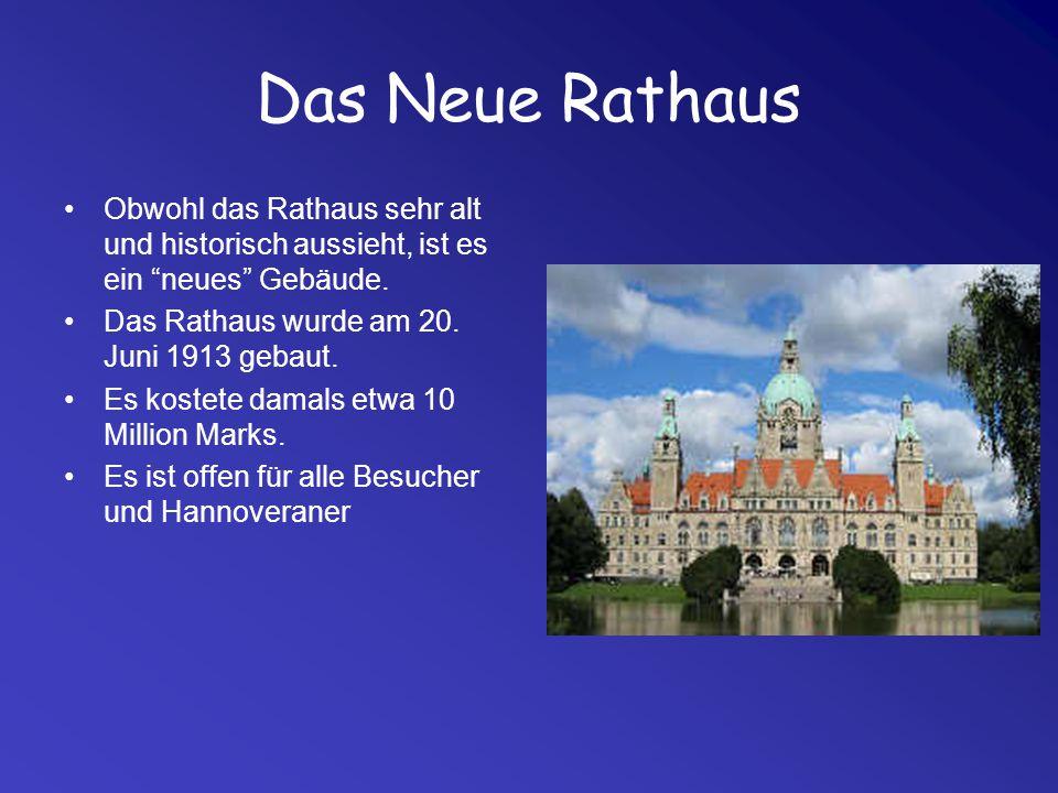 Das Neue Rathaus Obwohl das Rathaus sehr alt und historisch aussieht, ist es ein neues Gebäude. Das Rathaus wurde am 20. Juni 1913 gebaut.