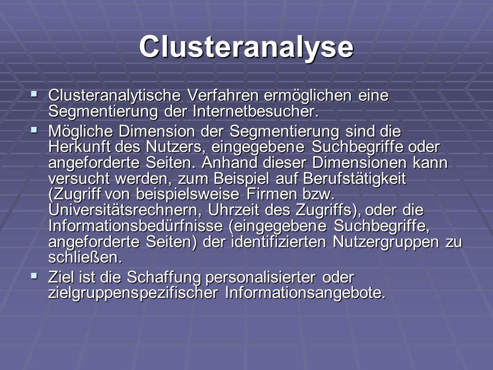 Clusteranalyse Clusteranalytische Verfahren ermöglichen eine Segmentierung der Internetbesucher.