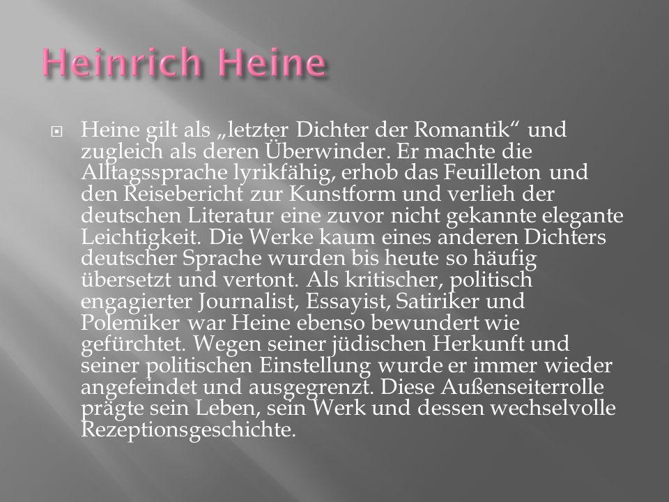 """Heine gilt als """"letzter Dichter der Romantik und zugleich als deren Überwinder."""