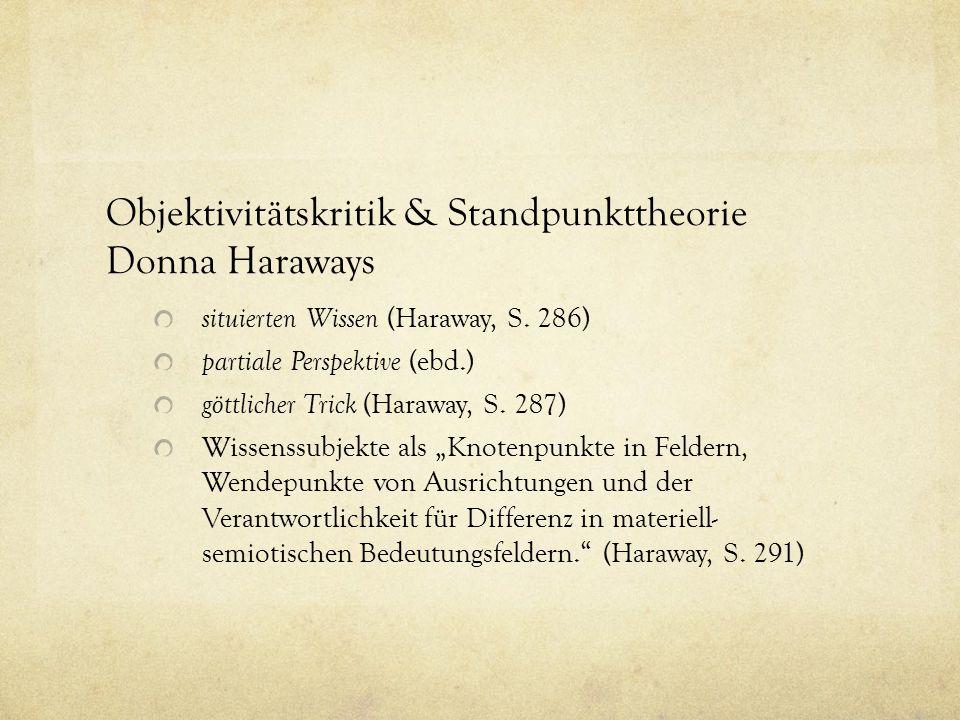Objektivitätskritik & Standpunkttheorie Donna Haraways