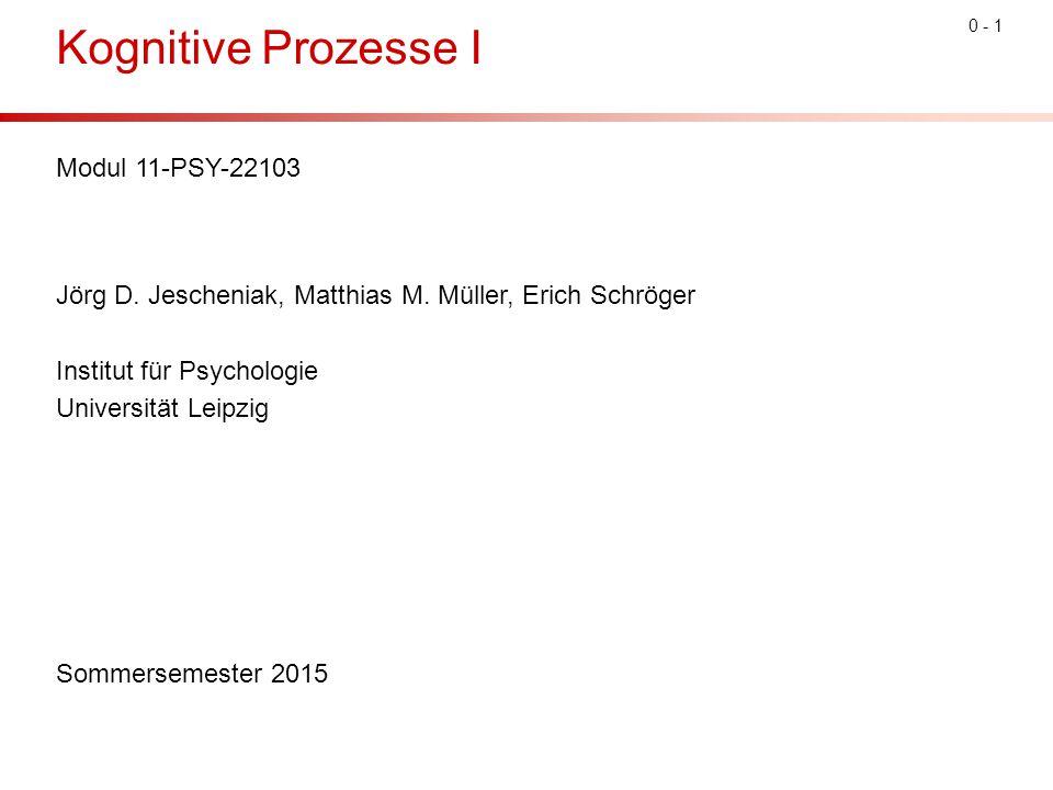 Kognitive Prozesse I Modul 11-PSY-22103