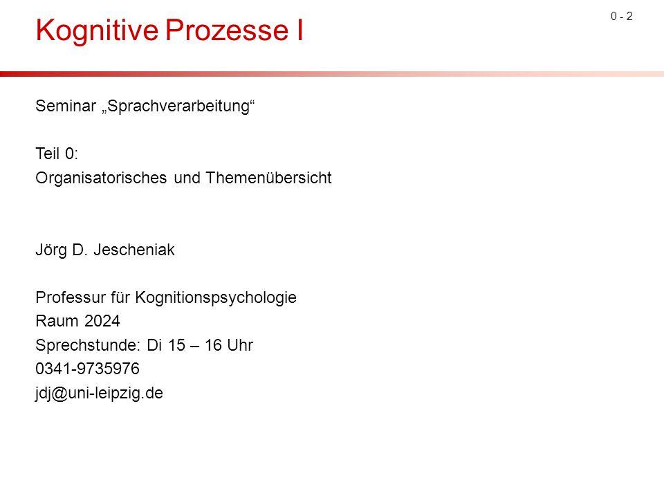 """Kognitive Prozesse I Seminar """"Sprachverarbeitung Teil 0:"""