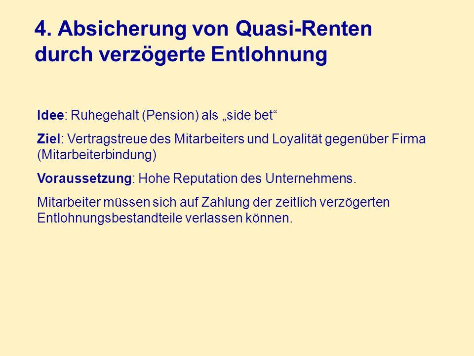 4. Absicherung von Quasi-Renten durch verzögerte Entlohnung