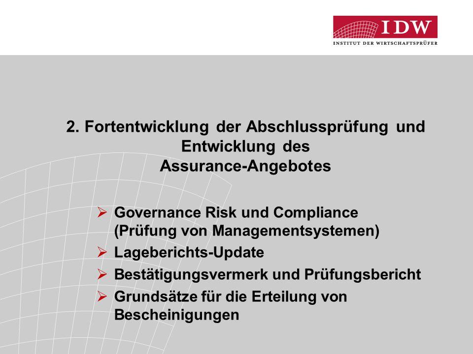 2. Fortentwicklung der Abschlussprüfung und Entwicklung des Assurance-Angebotes