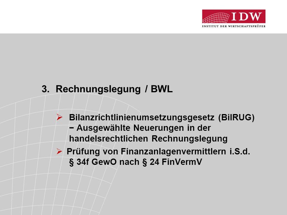3. Rechnungslegung / BWL Bilanzrichtlinienumsetzungsgesetz (BilRUG) − Ausgewählte Neuerungen in der handelsrechtlichen Rechnungslegung.