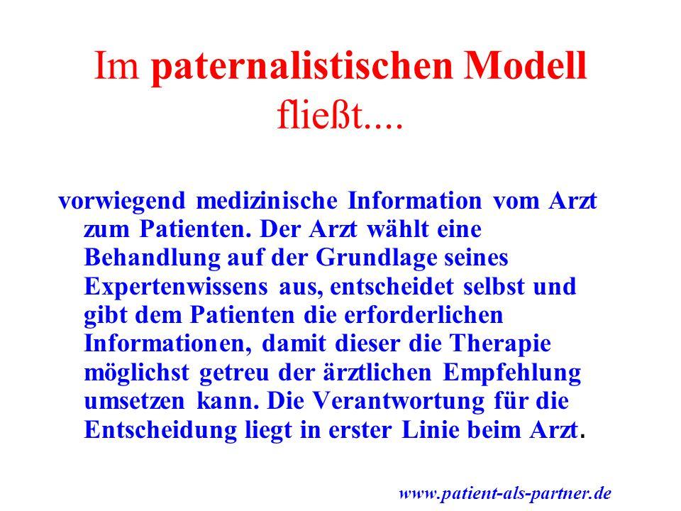 Im paternalistischen Modell fließt....