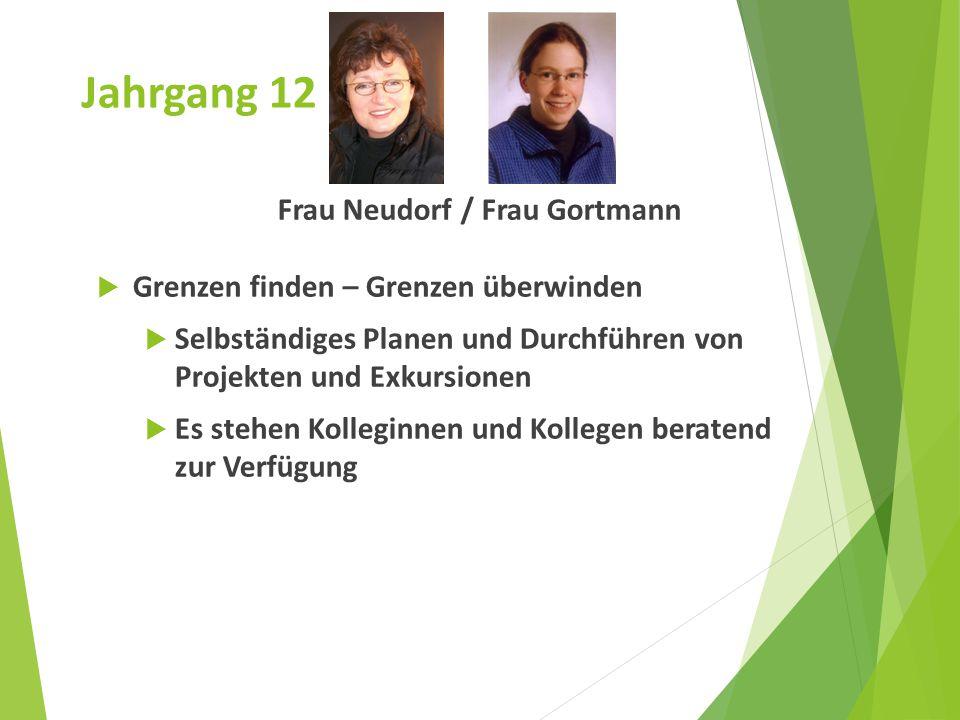 Frau Neudorf / Frau Gortmann