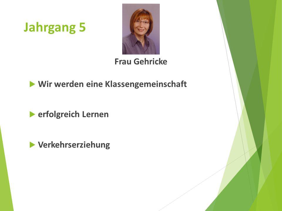 Jahrgang 5 Frau Gehricke Wir werden eine Klassengemeinschaft